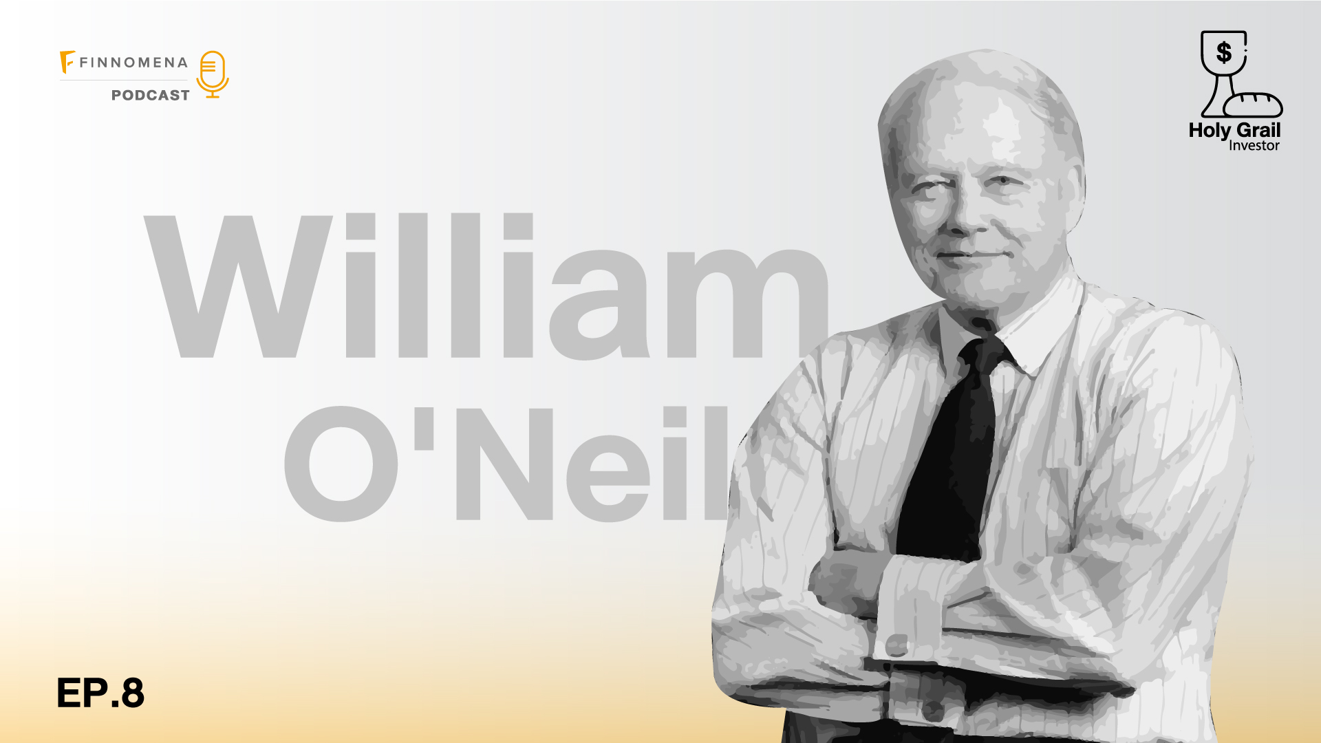 """Holy Grail Podcast EP.8: วิลเลียม โอนีล ศาสดาแห่งการลงทุน """"ลูกผสม"""""""