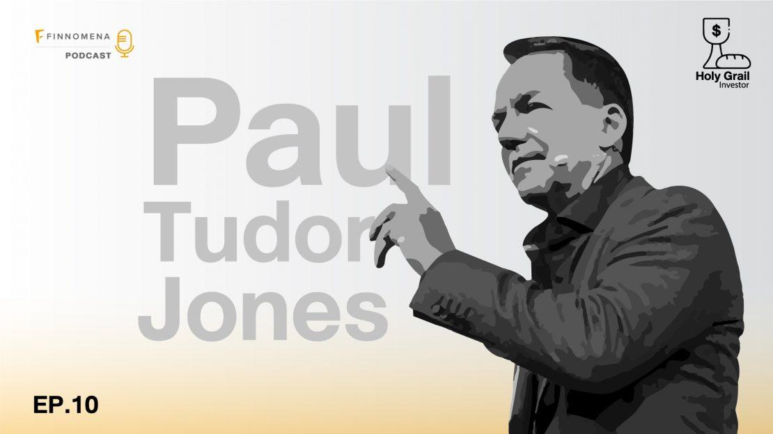 Holy Grail Podcast EP.10: พอล ทูดอร์ โจนส์ เทรดเดอร์อัจฉริยะ
